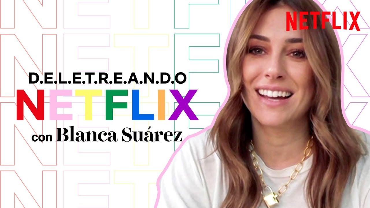 Deletreando NETFLIX con Blanca Suárez   Las chicas del cable