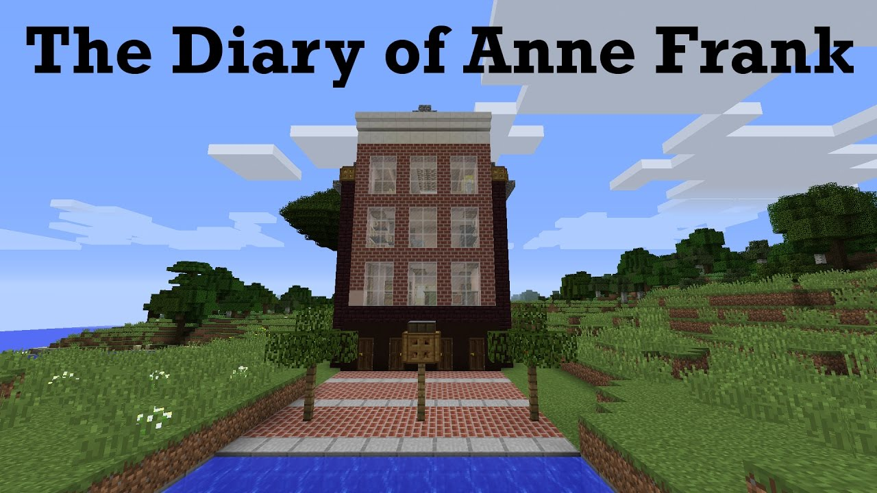 The Diary Of Anne Frank A Minecraft Tour Of The Secret