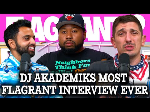 DJ Akademiks Most Flagrant Interview Ever | Flagrant 2 with Andrew Schulz and Akaash Singh