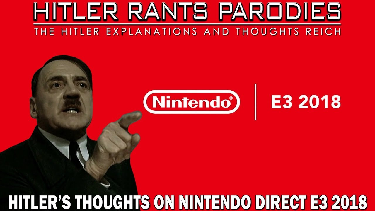 Hitler's thoughts on Nintendo Direct E3 2018