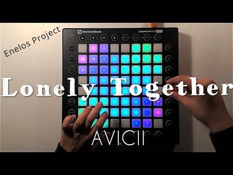Avicii - Lonely Together | Enelos PROJECT launchpad
