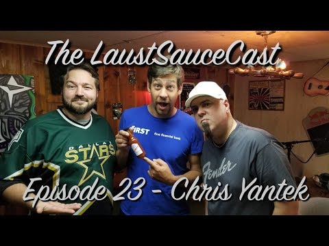 LaustSauceCast: Episode 23 - Chris Yantek