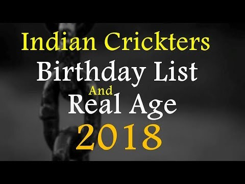 Birthday List Of Indian Crickters | Indian Crickters Real Age 2018 |  Indian Crickters Date Of Birth