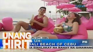 Unang Hirit: Pink Bali Beach of Cebu, ipinasilip ng #Juanchoyce | UNA SA UH