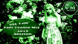 Djs Vibe - Feel Trance Mix 2019 (Session)
