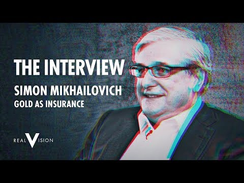 Gold As Insurance | Simon Mikhailovich Interview | Real Vision