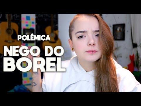 NEGO DO BOREL POLEMICA