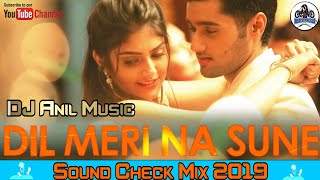 Dil Meri Na Sune New Song Sound Check JBL Mix , DJ Anil Music ,