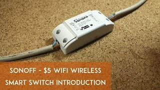 Sonoff - $5 WiFi Wireless Smart Switch Introduction