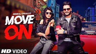 Move On: Neeraj Dhall (Full Song) Goldboy | Navi Kamboz | Latest Punjabi Songs 2019