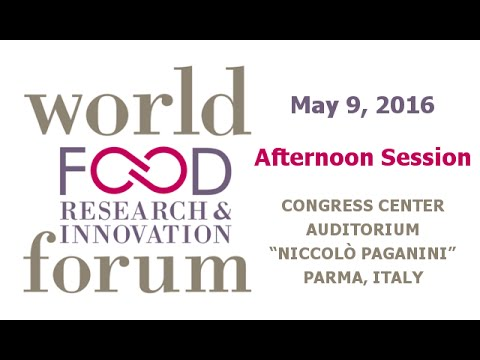 World Food Research & Innovation Forum | May 9 - Afternoon Session
