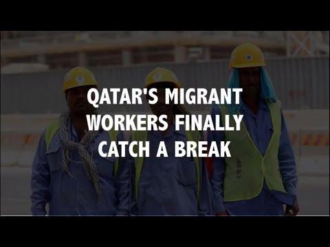 Qatar's Migrant Workers Finally Catch A Break