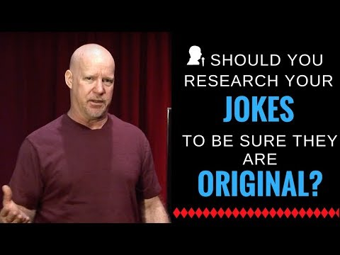 Should I Research my Jokes to be Sure they are Original?