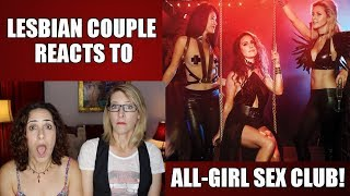 Lesbian Couple Reacts to All-Girl Sex Club : Skirt Club : Lacie and Robin