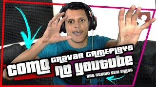 COMO GRAVAR GAMEPLAYS PARA O YOUTUBE NO OBS STUDIO SEM ERROS!