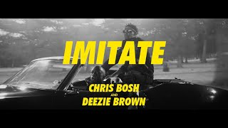 Imitate Official Music Video -- Produced By Chris Bosh Ft. Deezie Brown