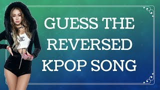 [KPOP GAME] GUESS THE REVERSED SONG