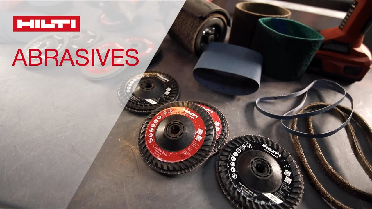 INTRODUCING Hilti Abrasives - flap and fiber discs; coated and non-woven belts for metalworking