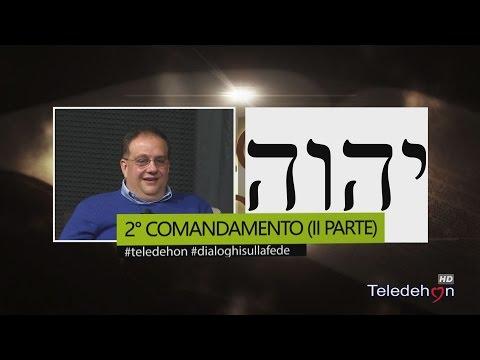 DIALOGHI SULLA FEDE - 2° COMANDAMENTO (II PARTE)