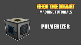 Feed The Beast :: Machine Tutorials :: Pulverizer