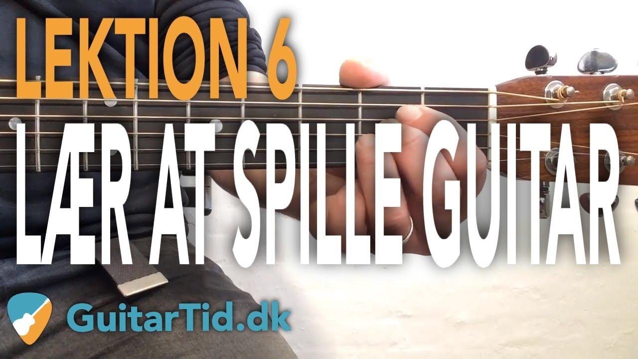 Lær at spille guitar - Lektion 6  (E & A akkord + Strumming/Rytmer)