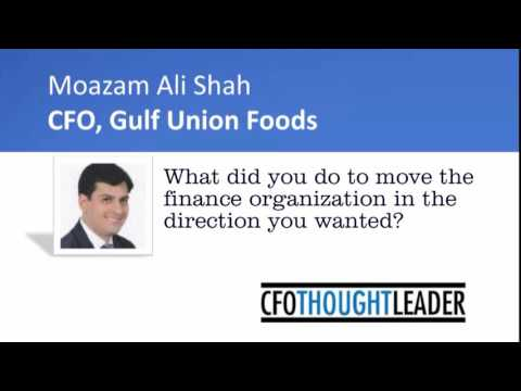 How did you reorganize finance?  | Moazam Ali Shah, CFO, Gulf Union Foods