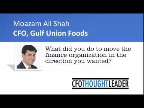 How did you reorganize finance?  | Moazam Ali Shah, CFO, Gulf Union Foods