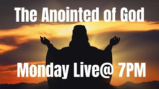 Monday Live (March 1, 21) The anointed of God