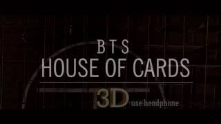 Video BTS - HOUSE OF CARDS 3D Version (Headphone Needed) download MP3, 3GP, MP4, WEBM, AVI, FLV Agustus 2018