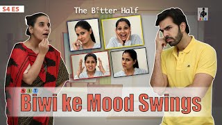 SIT | The Better Half | BIWI KE MOOD SWINGS | S4E5 | Chhavi Mittal |Karan V Grover