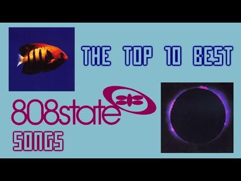 The Top 10 Best 808 State Songs