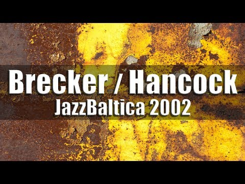 "Michael Brecker, Herbie Hancock, Roy Hargrove ""Directions in music"" - JazzBaltica 2002"
