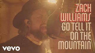 Zach Williams - Go Tell It on the Mountain (Official Music Video)