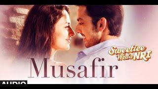 Musafir - Atif Aslam (Lyric video) - Sweetiee Weds Nri 2017