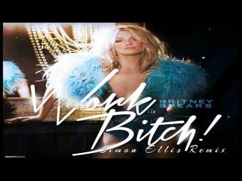 Britney Spears - Work Bitch (Simon Ellis Remix)