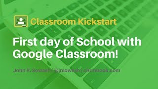 First day of School: Getting Students in to Google Classroom