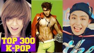 My Top 300 Favorite K-POP SONGS [PART 4 of 6] Male Version