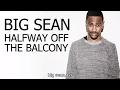 Big Sean - Halfway Off The Balcony (Lyrics Video)