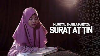 Murotal Sharla Martiza  At Tin
