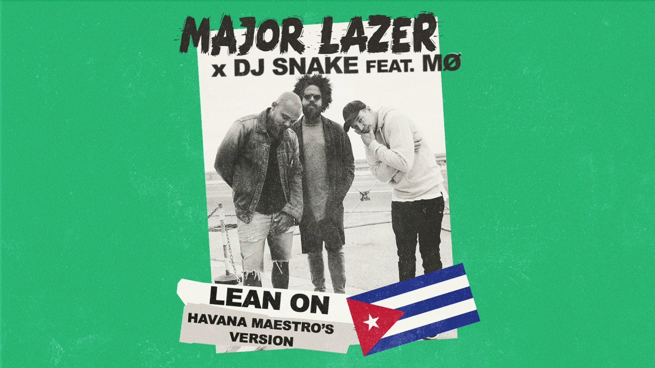 Major Lazer - Lean On (Havana Maestro's Version) Chords