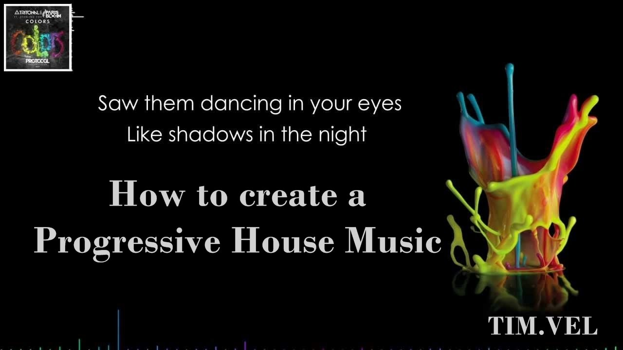 How to create progressive house music for a protocol for Progressive house music
