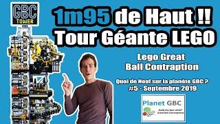 1m95 de haut! - Tour Géante Lego Great Ball Contraption (GBC) - Quoi de Neuf sur la Planète GBC? #5