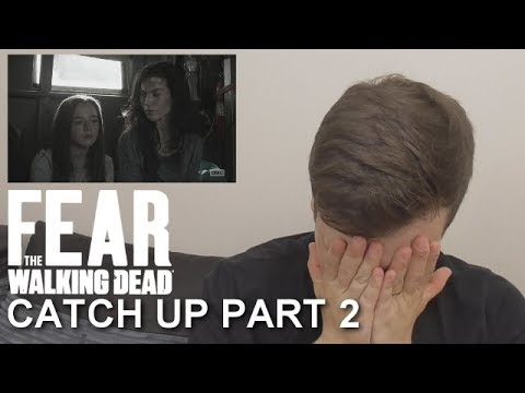 Catching up with Fear The Walking Dead Part 2