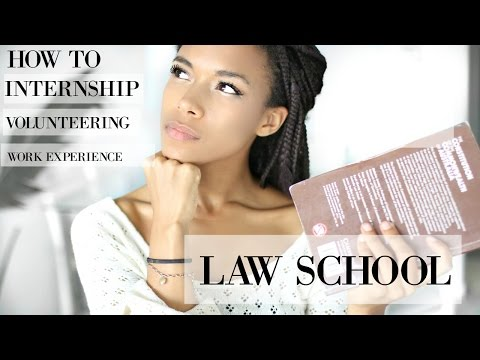 LAW SCHOOL I how to get INTERNSHIPS, WORK EXPERIENCE or VOLUNTEER