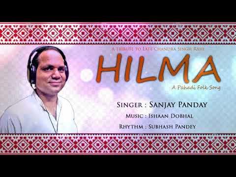 Hilma | Sanjay Pandey | Latest Garhwali/Kumaoni Song 2018
