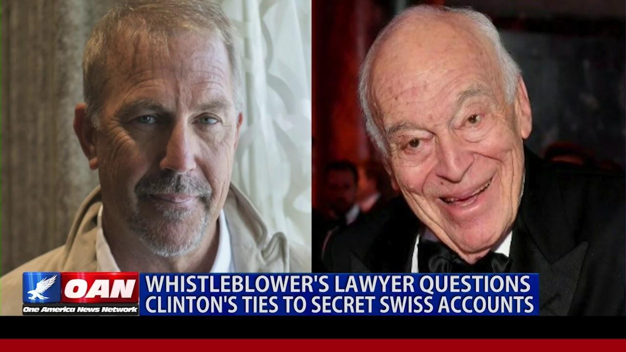 OAN Whistleblower's lawyer questions Clinton's ties to secret Swiss accounts