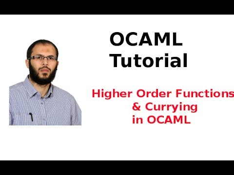 OCAML Tutorial 10/33: Higher Order Functions & Currying in OCAML