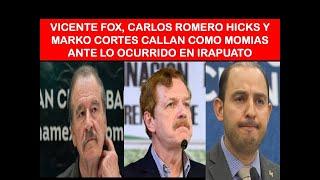 VICENTE FOX, ROMERO HICKS Y MARKO CORTES GUARDAN SILENCIO ANTE LO OCURRIDO EN IRAPUATO