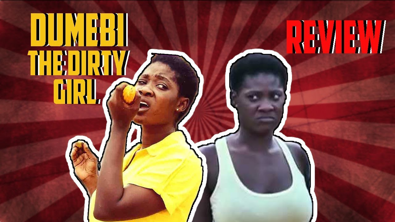 Download DUMEBI THE DIRTY GIRL... REVIEW