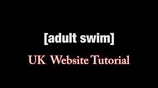 New UK Website - 2 MINUTE TUTORIAL | Adult Swim